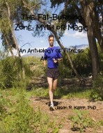 The Fat-Burning Zone: Myth or Magic – An Anthology of Fitness Articles